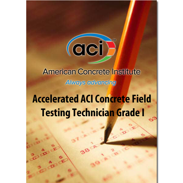 2019 Accelerated 1 Day Aci Concrete Field Testing Technician
